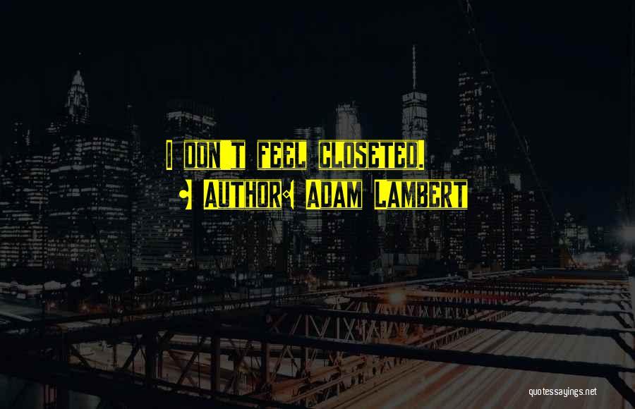 Adam Lambert Quotes 1073446
