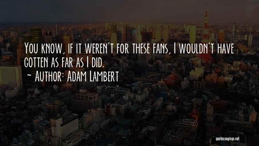 Adam Lambert Quotes 110077