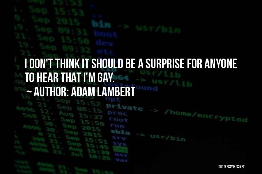 Adam Lambert Quotes 1226953