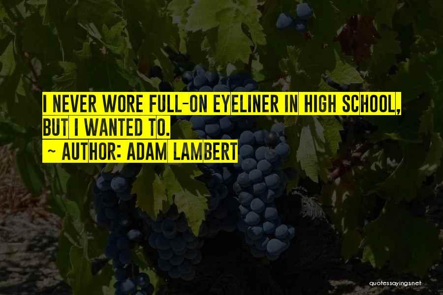 Adam Lambert Quotes 1307650