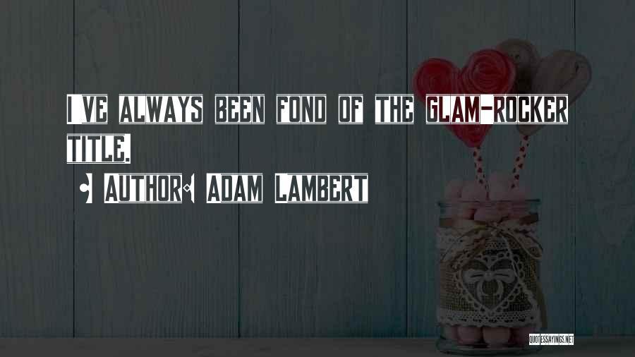 Adam Lambert Quotes 1439255