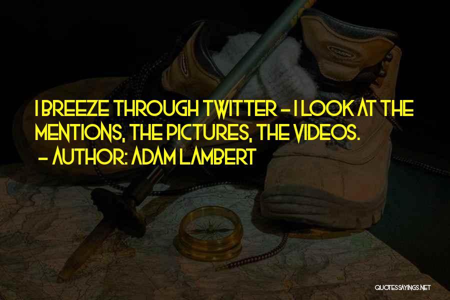 Adam Lambert Quotes 1542788