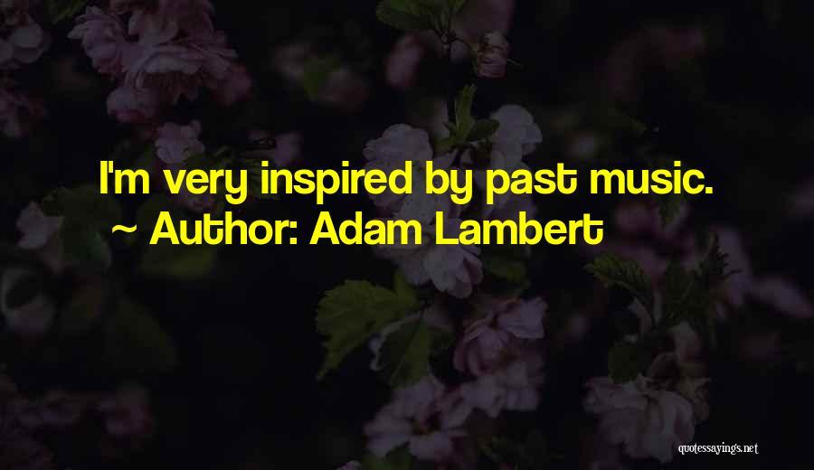 Adam Lambert Quotes 1577740