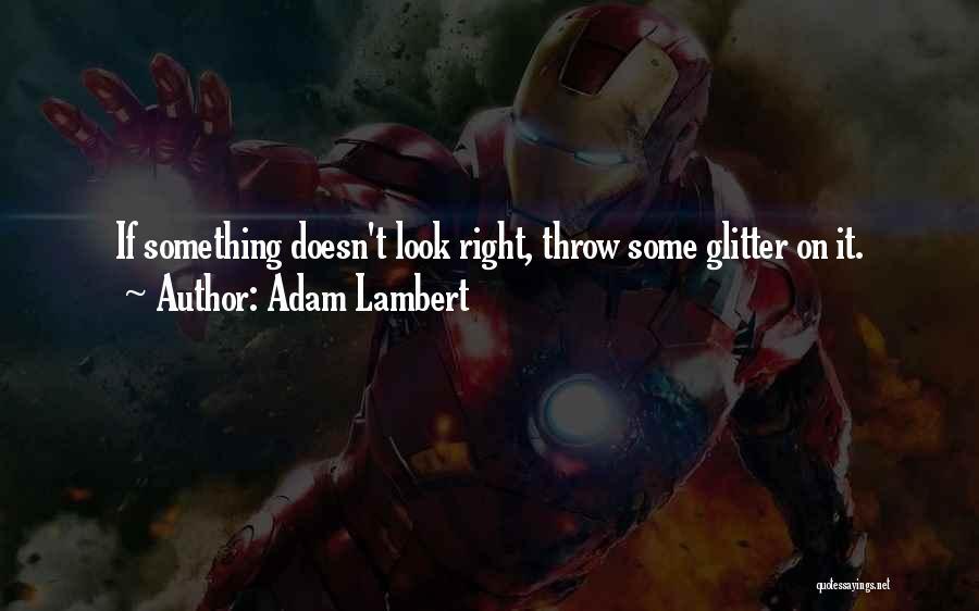 Adam Lambert Quotes 1628947
