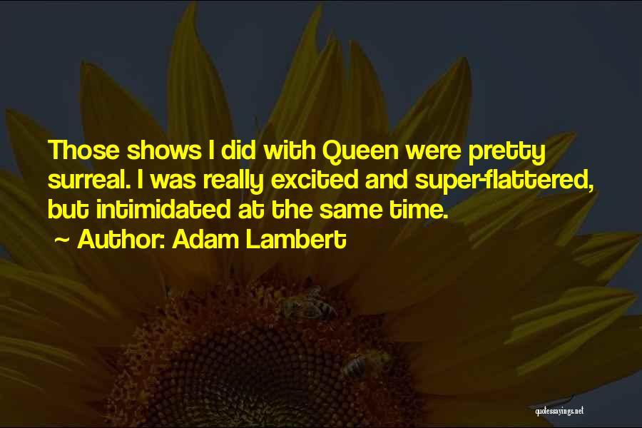 Adam Lambert Quotes 1702934
