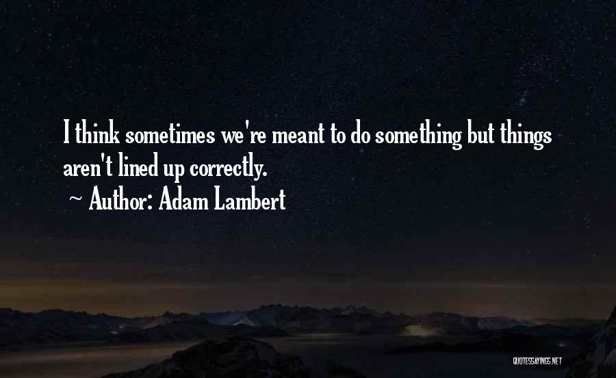 Adam Lambert Quotes 1740029