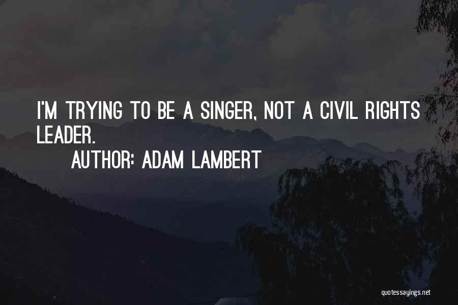 Adam Lambert Quotes 1870549