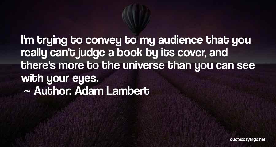 Adam Lambert Quotes 1955095
