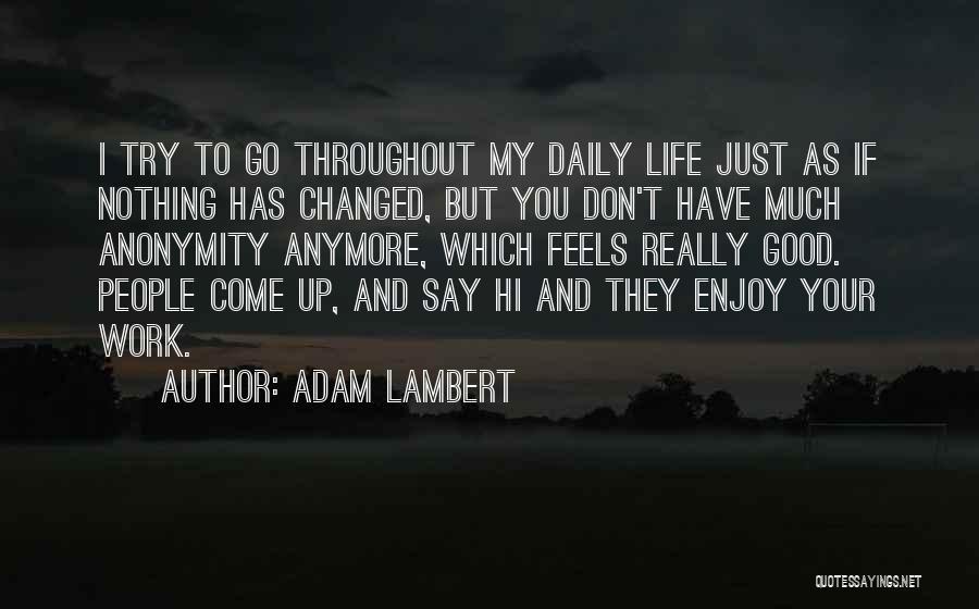 Adam Lambert Quotes 1996083
