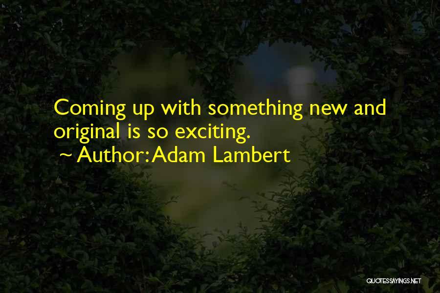 Adam Lambert Quotes 2021380