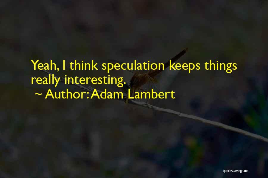 Adam Lambert Quotes 2118032