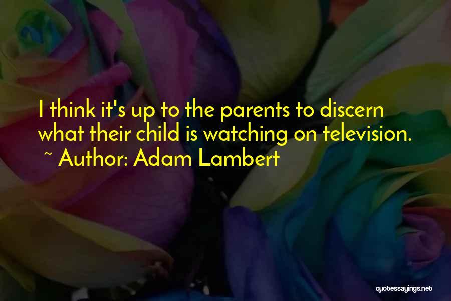 Adam Lambert Quotes 2134692