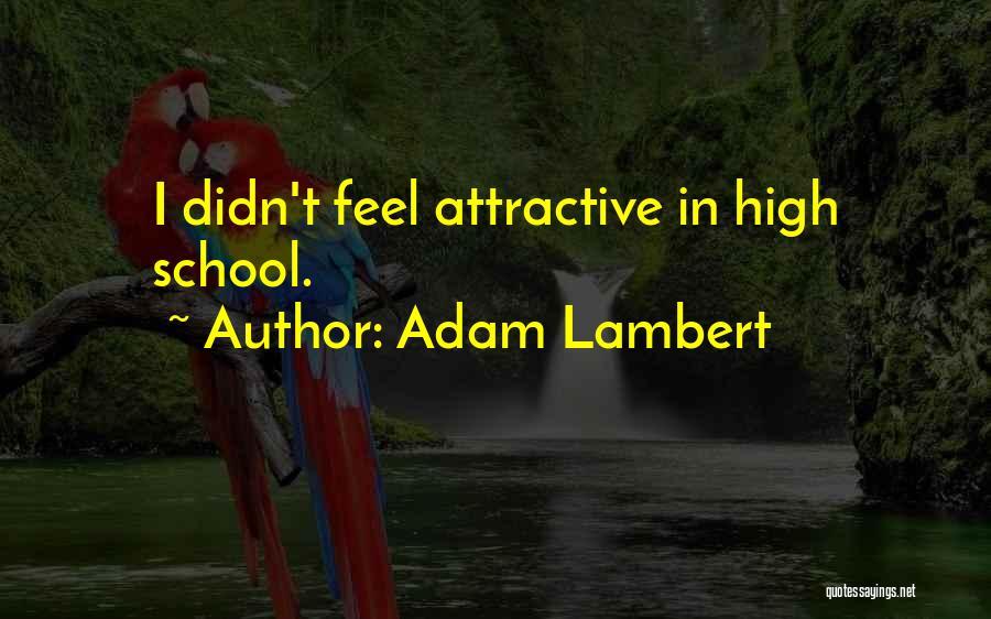 Adam Lambert Quotes 2165508