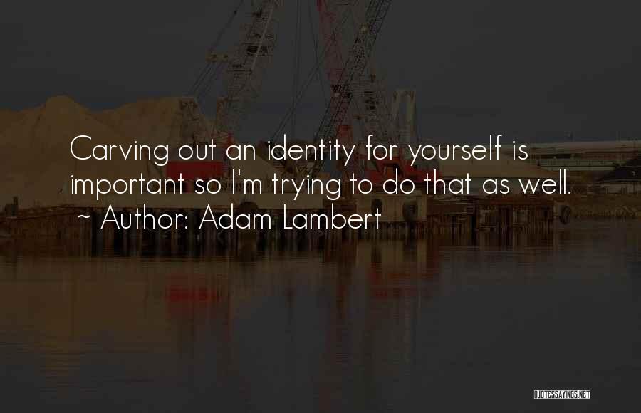 Adam Lambert Quotes 244351