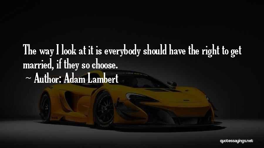 Adam Lambert Quotes 349971
