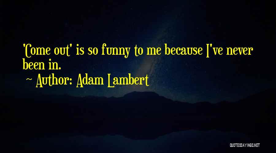 Adam Lambert Quotes 478436