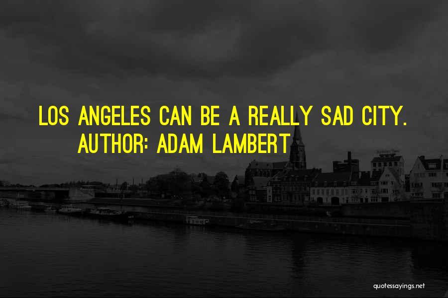 Adam Lambert Quotes 533982