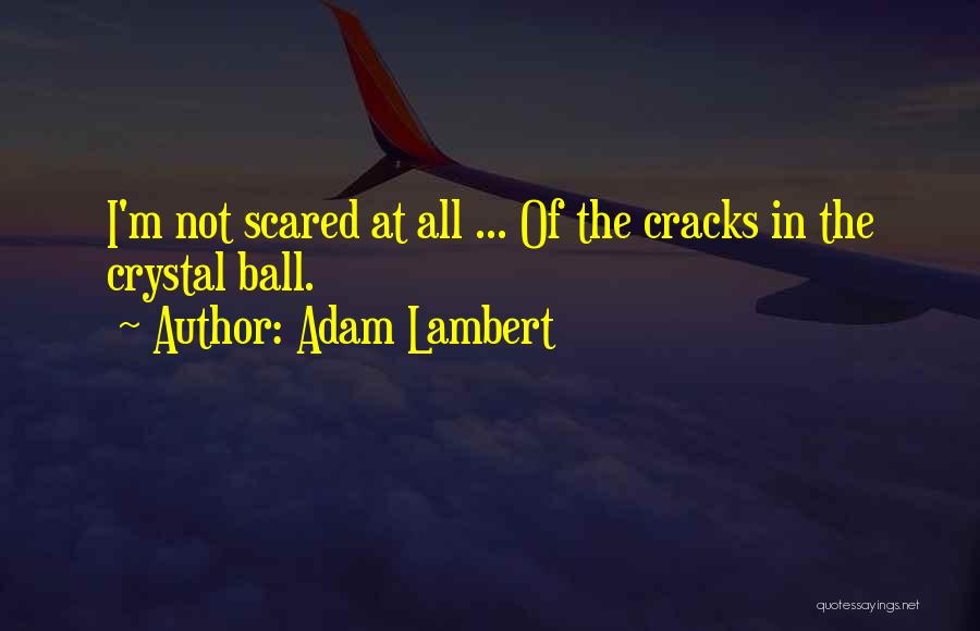 Adam Lambert Quotes 699874