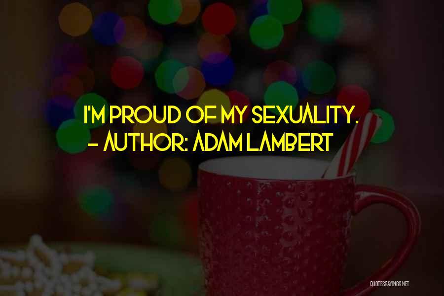 Adam Lambert Quotes 961664