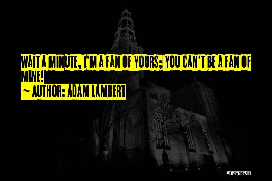 Adam Lambert Quotes 990350