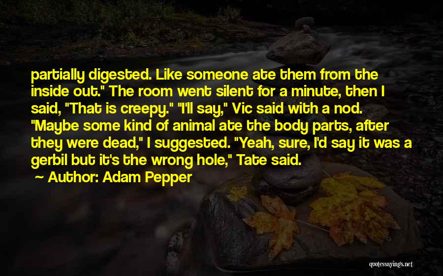 Adam Pepper Quotes 2211437