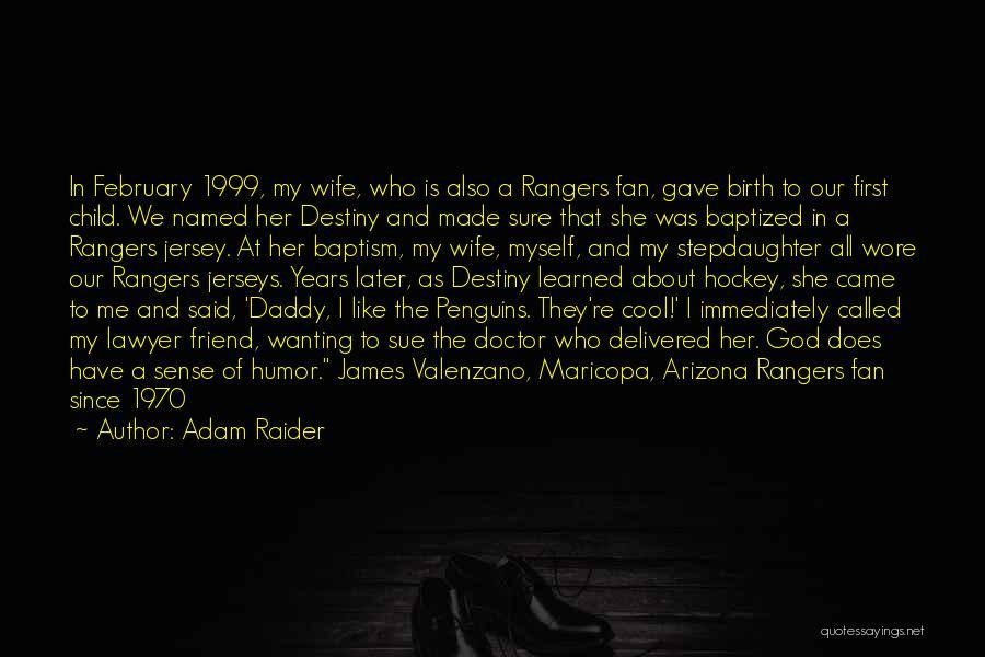 Adam Raider Quotes 459160