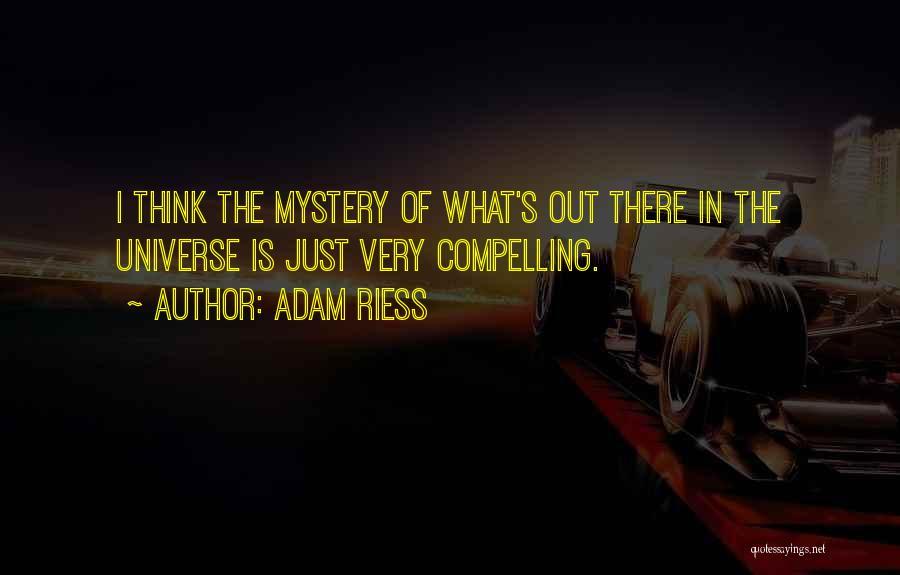 Adam Riess Quotes 129675