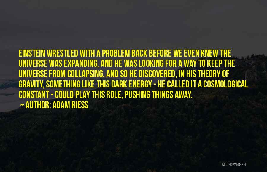 Adam Riess Quotes 555675