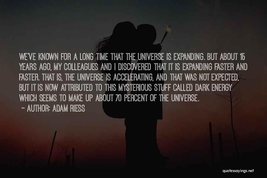 Adam Riess Quotes 657920
