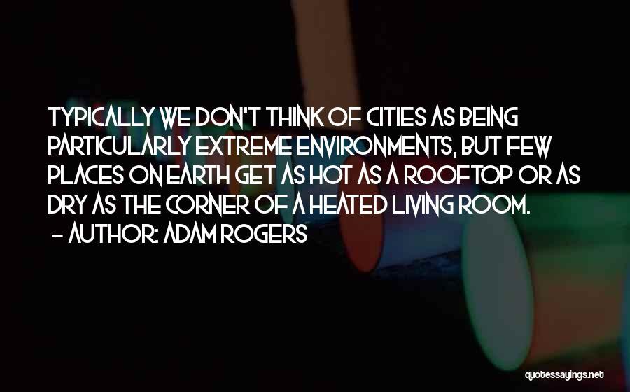 Adam Rogers Quotes 1718369