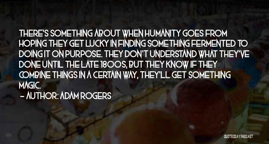 Adam Rogers Quotes 1977661