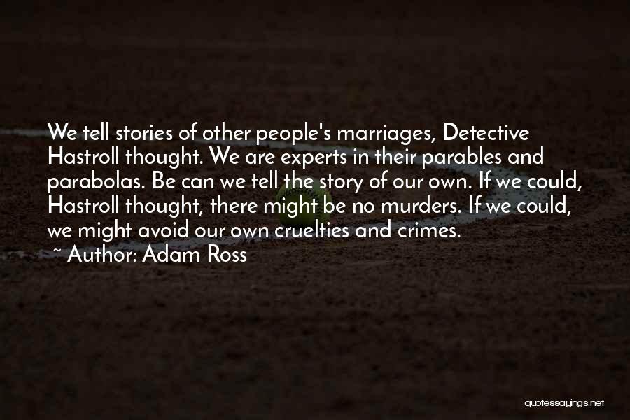 Adam Ross Quotes 1332370