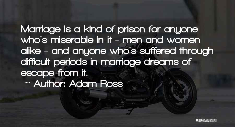Adam Ross Quotes 1508126