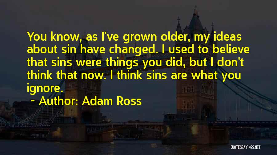 Adam Ross Quotes 2164855