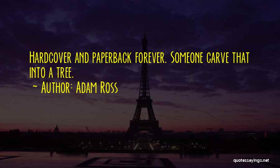 Adam Ross Quotes 949171