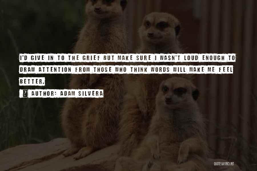 Adam Silvera Quotes 1477573