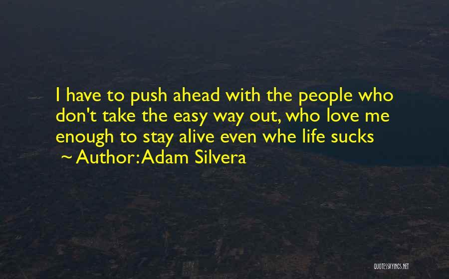 Adam Silvera Quotes 1522346