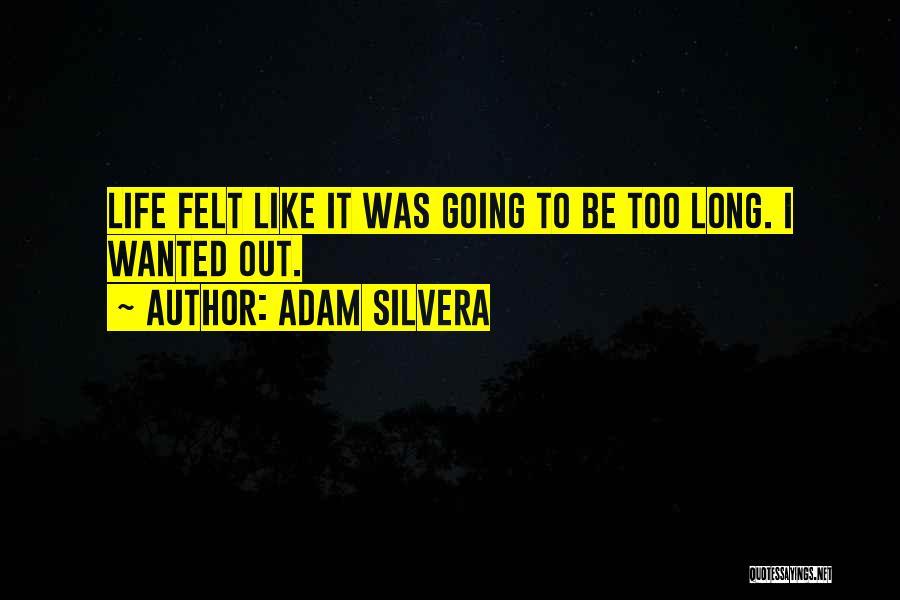 Adam Silvera Quotes 1603586