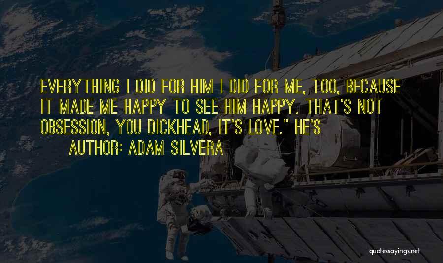 Adam Silvera Quotes 1657476