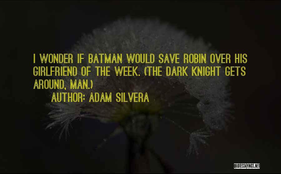 Adam Silvera Quotes 268056