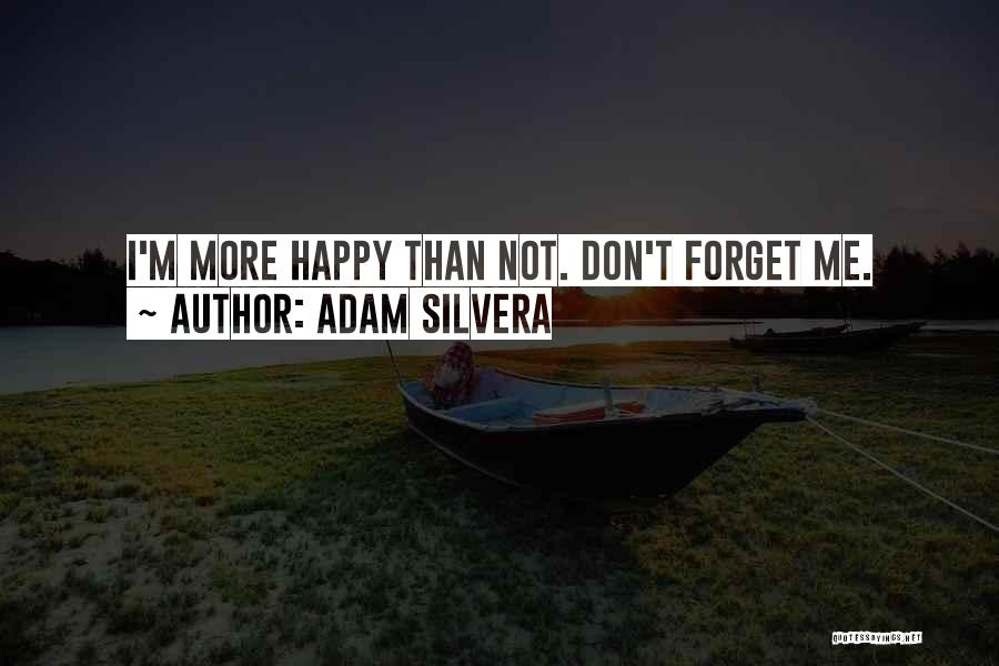 Adam Silvera Quotes 714629