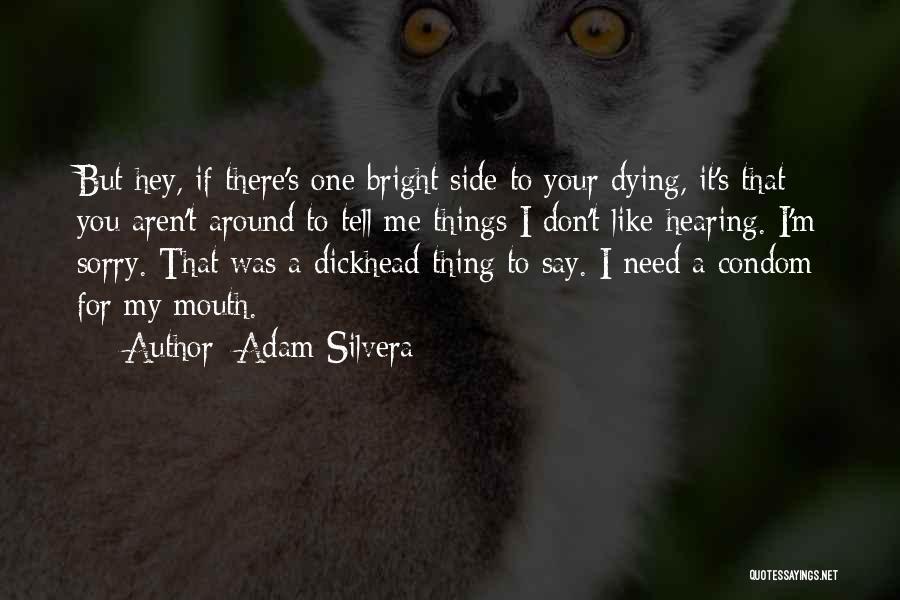 Adam Silvera Quotes 760395