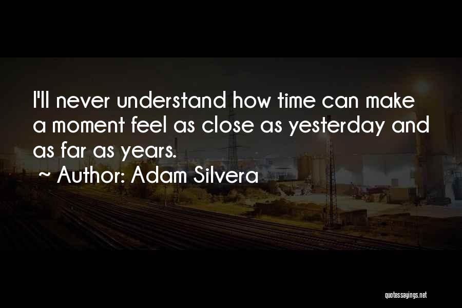 Adam Silvera Quotes 875497