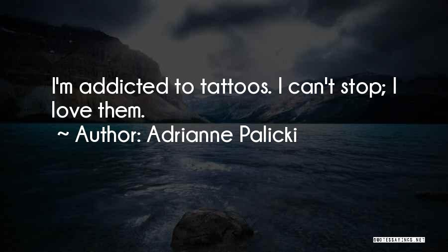 Addicted To Someone You Love Quotes By Adrianne Palicki