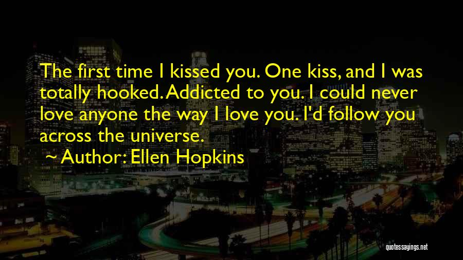 Addicted To Someone You Love Quotes By Ellen Hopkins