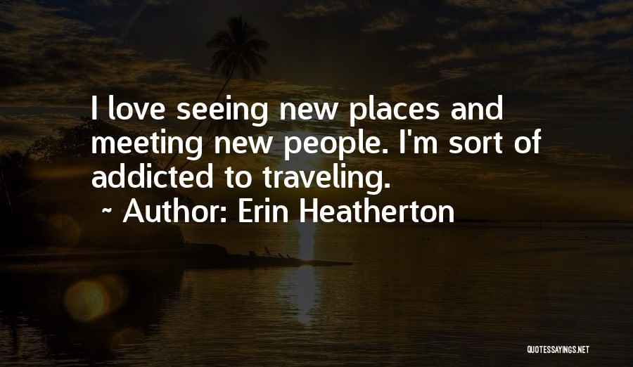 Addicted To Someone You Love Quotes By Erin Heatherton