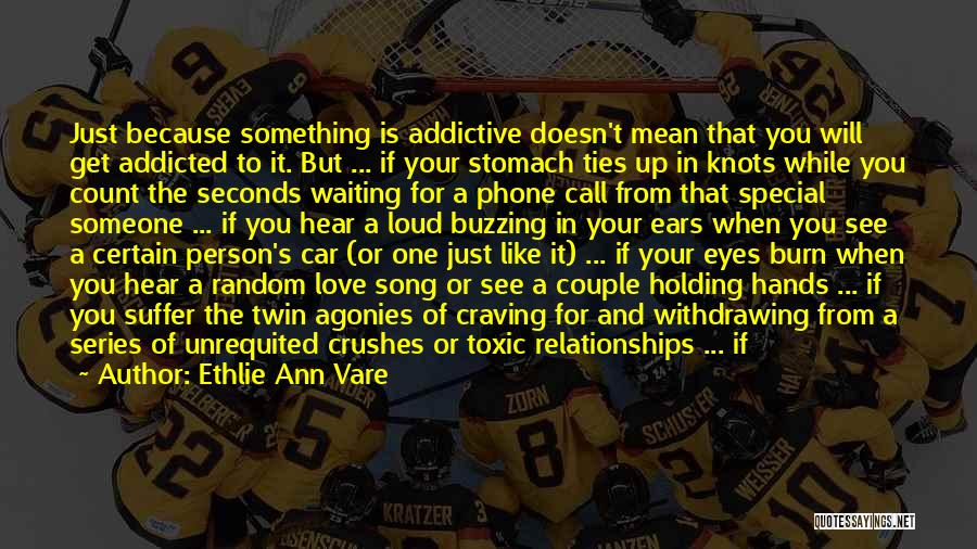 Addicted To Someone You Love Quotes By Ethlie Ann Vare