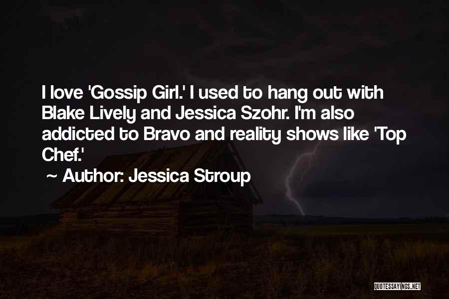 Addicted To Someone You Love Quotes By Jessica Stroup