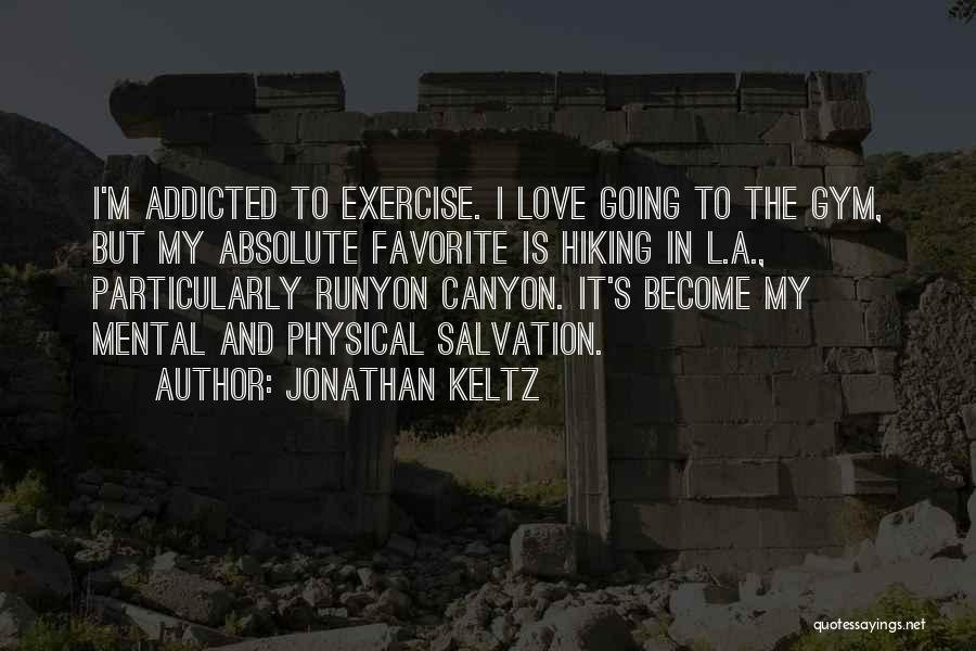 Addicted To Someone You Love Quotes By Jonathan Keltz