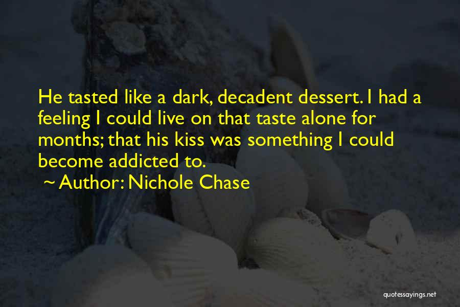 Addicted To Someone You Love Quotes By Nichole Chase